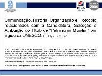 """Apresentação Pública do Artigo """"Comunicação, História, Organização e Protocolo relacionados com a Candidatura, Selecção e Atribuição do Título de """"Património Mundial"""" por Égide da UNESCO"""" no EC-ISLA'06 - Missão do Titulo de Património Mundial"""